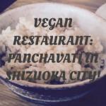 Vegan Restaurant Panchavati, Shizuoka